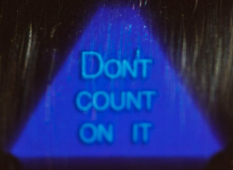 "Magic 8-Ball Response: ""Don't Count on It."""